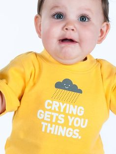 Wry Baby - Crying Gets You Things Snapsuit™ Baby Couture, Everything Baby, Kids Corner, Beautiful Babies, Adorable Babies, Baby Sewing, Baby Fever, Kids Shirts, Little Ones