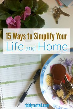 The sound of your life should be a hum of vibrant activity, not the jarring frenzy of a jackhammer. Here are 15 ways to simplify + streamline life and home.