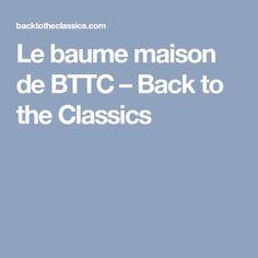 Le baume maison de BTTC – Back to the Classics