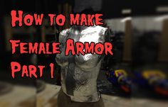 More Videos How to Make Female Foam Armor, Part 1 Patterns Male Armor Pattern Female Armor Pattern Foam Dome Pattern Neck Pattern