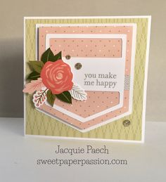 You Make Me Hapy Hanndmade card. Close To My Heart Jan17 SOTM Adore You and Hello Lovely Papers