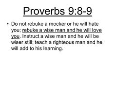 Proverbs 9 8, Hate, Spirituality, Love You, Teaching, Quotes, Quotations, I Love You, Qoutes
