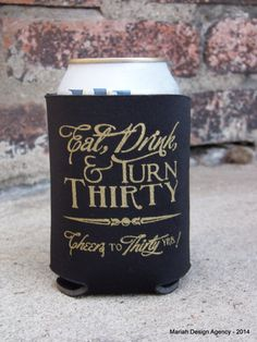 Eat Drink and Turn ___ Can Koozies by MariahDesignShop on Etsy 30th Party, 30th Birthday Parties, 30 Bday Ideas, Golden Birthday, Party Time, Party Planning, Inspiration, Drink, Eat