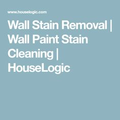 Wall Stain Removal | Wall Paint Stain Cleaning | HouseLogic