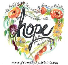 "Floral Heart: ""Hope"" {Romans – From the Heart Art Bible Verse Art, Bible Verses Quotes, Bible Scriptures, Faith Scripture, Romans 15 13, Gods Grace, Christian Art, Christian Shirts, Christian Quotes"
