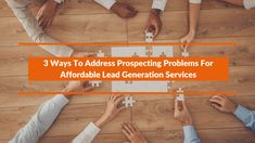 Prospecting is an essential process for affordable lead generation services providers to maintain an effective lead generation campaign.