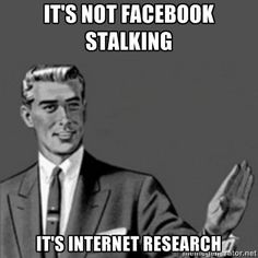 Image result for facebook stalking meme