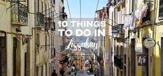 Lissabon Travel Diary: Ihr plant einen Trip nach Portugal? Hier sind zehn Dinge, die ihr bei eurem nächsten Besuch in Lissabon unbedingt einplanen müsst!