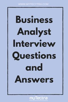 Business Analyst Interview Questions and Answers :  Collection of detailed and most useful Business Analyst Interview Questions and Answers for freshers and experienced are here, All the best.