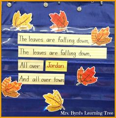 Fall Fun!  A cute poem/song to do as shared reading with your class.  Can be sung to the tune of The Farmer in the Dell.  Lots of other art and literacy ideas on this blog post too.  (Mrs. Byrd's Learning Tree)