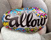 Allow / Let it Be / Surrender / painted rock /Sandi Pike Foundas / beach stone from Cape Cod