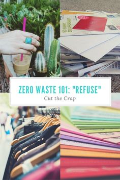 "Zero Waste 101: ""Refuse"" and Cut the Crap 