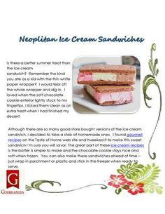 Is there a better summer treat than the ice cream sandwich? Remember the kind you ate as a kid with the thin white paper wrapper? I would tear off the whole wrapper and dig in.