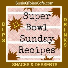 Easy & Tasty Super Bowl Recipes - one stop for dips, snacks, drinks, and desserts