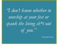 Christian Grey -- I don't know whether ...
