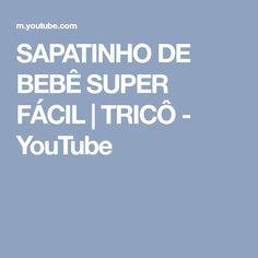 SAPATINHO DE BEBÊ SUPER FÁCIL | TRICÔ - YouTube