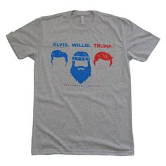 Elivis. Willie. Trump. Gray T-Shirt