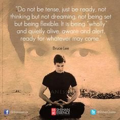 Bruce Lee Quotes Stillness, but aware. Trusting the higher self Positive Quotes, Motivational Quotes, Inspirational Quotes, Yoga Quotes, Luther, Martial Arts Quotes, Bruce Lee Quotes, Bruce Lee Water Quote, Dalai Lama