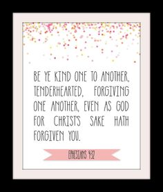 "Free KJV Bible verse printable - Ephesians 4:32 - ""Be ye kind one to another."" A perfect reminder for the kids in your life. BOY version also available."