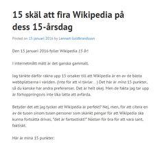 15 skäl att gilla #Wikipedia https://wikimediasverige.wordpress.com/2016/01/15/15-skal-att-fira-wikipedia-pa-dess-15-arsdag/