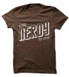 Talk Nerdy To Me T-Shirts & Hoodies