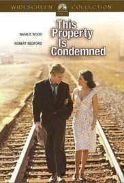 This Property Is Condemned-(1966}- Natalie Wood, Robert Redford, Mary Badham, and Charles Bronson