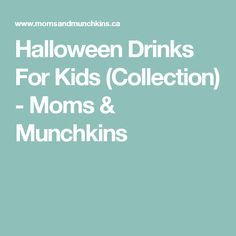 Halloween Drinks For Kids (Collection) - Moms & Munchkins