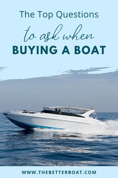 """Are you ready to buy a boat and just wondering how to start? This guide on what questions to ask when buying a boat is the perfect starting point for you! If you have asked yourself """"should I buy a boat"""" and the answer was yes, then it's time to learn the things to know before buying a boat with this guide. Use these tips to make sure your buy the perfect cool boat that matches the boat interior and boat pictures of your dreams! #buyingaboat #boatingtips #buyaboat"""