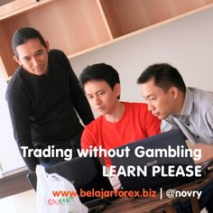 Trading without gambling. LEARN please #forex #gold #trading - www.belajarforex.biz