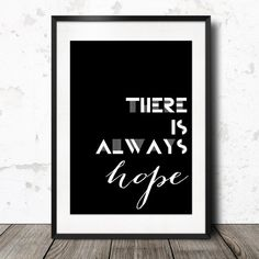 There is Always Hope Inspirational Printable Quote Poster 24 x - Scandinavian Black and White Ar White Art, Black And White, Printable Quotes, Quote Posters, Scandinavian, Printables, Inspirational, Handmade Gifts, Etsy