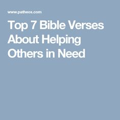 Top 7 Bible Verses About Helping Others in Need