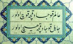 Alim kocadıkça koç olur  Cahil kocadıkça hiç olur  Persian Calligraphy, Islamic Calligraphy, Calligraphy Art, Religious Art, Islamic Art, Paradise Garden, Nesta, Hats, Quotes