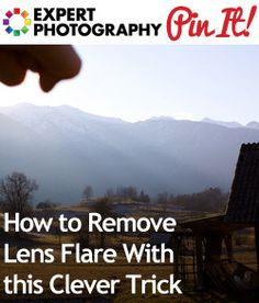 *READ  How to Remove Lens Flare With this Clever Trick » Expert Photography