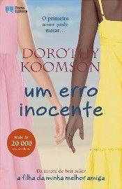 Dorothy Koomson - Um erro inocente