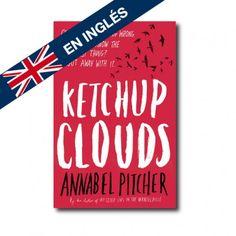 """""""Ketchup Clouds"""" (Annabel Pitcher). Editorial: Orion. Edad recomendada: A partir de 15 años."""