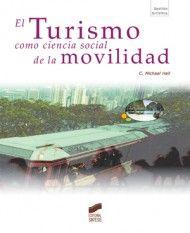 El turismo como ciencia social de la movilidad / C. Michael Hall
