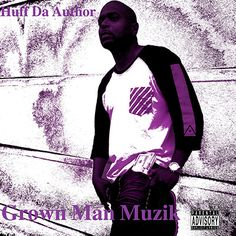 #CheckOut New Album: Huff Da Author - Grown Man Muzik   Huff Da Author is a Rapper/Producer from Burlington, NC. He has years of production experience for such artist as: Wordsworth, Crime Luciano, Infamous Mobb, Big Twins and himself as well. He is also a very skilled Musician who plays two instruments(Piano & Bass Guitar) and reads and writes music. He is a Music Theory teacher and a Independent record exec. He is a student at Academy of Art University earning a Bachelors Degree in…