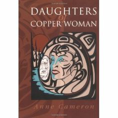 Daughters of Copper Woman (Paperback; Since its first publication in Daughters of Copper Woman has become an underground classic, selling over copies. Spiritual Power, Retelling, My Heritage, Deities, Book Review, Creative Art, My Books, My Design, Fiction