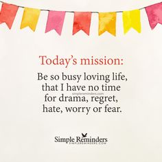 Be busy loving life