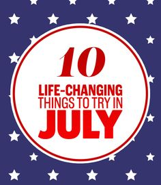 10 Life-Changing Things To Try In July – Gossip News Line