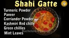 Shaahi Gatte (Royal Recipe)