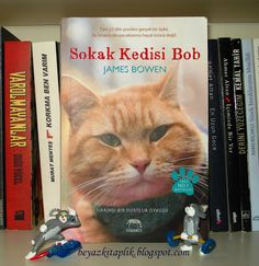 """Sokak Kedisi Bob - James Bowen"" Beyaz Kitaplık'ta http://beyazkitaplik.blogspot.com/2013/10/sokak-kedisi-bob-james-bowen.html"