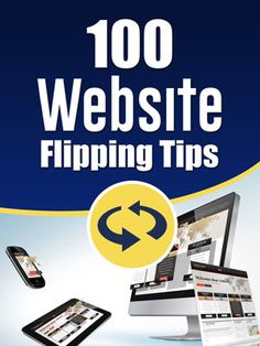 100 Website Flipping Tips #website #flipping #flippingtips