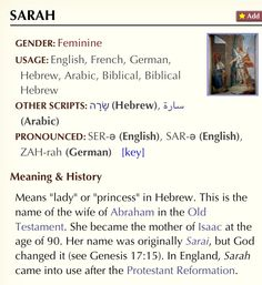 """Sarah ---- meaning """"lady"""" or """"princess"""" and from the name """"Sarai"""" which means """"my princess"""" in Hebrew"""