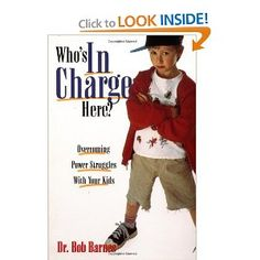 (parenting book) Who's In Charge Here? By Dr. Bob Barnes