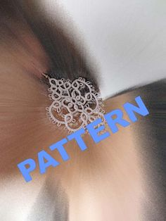 "Tatting pattern -Tatting earrings ""Snow ""- handmade jewelry - lace earrings - shuttle tatting - PDF pattern"