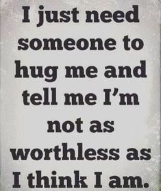 Best Depression quotes and sayings about depression can provide insight into what it's like living with depression as well as inspiration and a feeling quotes about depression and anxiety The Words, Useless Quotes, Worthless Quotes, Quotes About Feeling Worthless, I Feel Worthless, In My Feelings, True Quotes, Im Alone Quotes, Living Alone Quotes