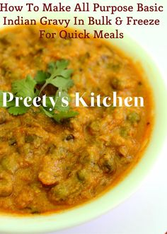 Preety's Kitchen: How To Make All Purpose Basic Indian Gravy In Bulk & Freeze For Quick Meals/ Vegan Recipe Spicy Recipes, Veggie Recipes, Indian Food Recipes, Vegetarian Recipes, Cooking Recipes, Curry Recipes, Dinner Recipes, Vegetarian Freezer Meals, Freezer Cooking