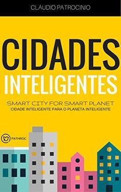 CIDADES INTELIGENTES: Smart City for Smart Planet (Cidade... https://www.amazon.com.br/dp/B01JP0ROTK/ref=cm_sw_r_pi_dp_x_sif8ybWS121Q6