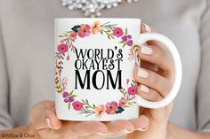 Worlds Okayest Mom Mug, Mugs for Mom, Mothers Day Gifts, Mom Mug, Gift for Mom, Gift from Daughter, Gift from Son, Floral Coffee Mug Q0017 by WillowAndOlive on Etsy